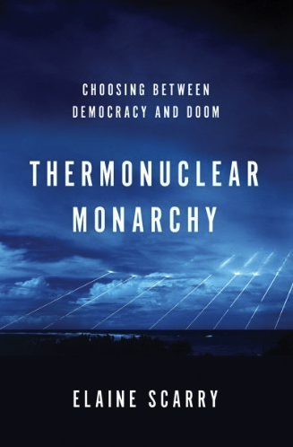 SCARRY Thermonuclear monarchy